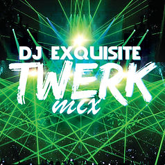 dj exquisite twerk mix cover.jpg