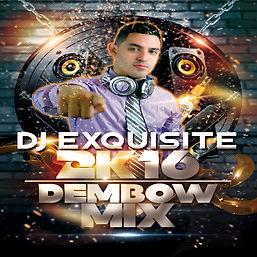 DJ EXQUISITE 2k16 DEMBOW MIX (IG).jpg