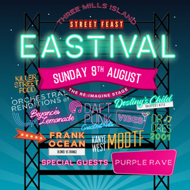 Street Feast's New Festival 'Eastival' Announce Second Day