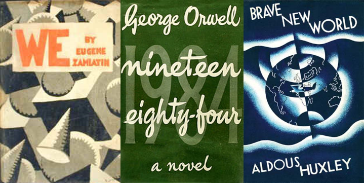 Book covers: We, Nineteen Eighty-Four, and Brave New World