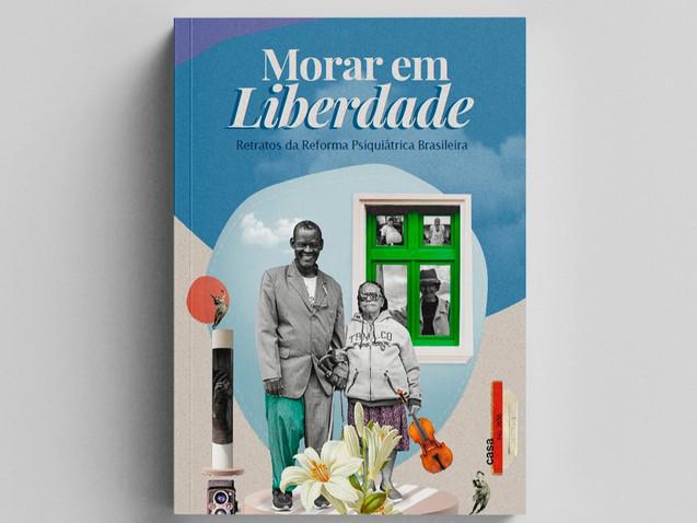 Morar em Liberdade  - Retratos da Reforma Psiquiátrica Brasileira