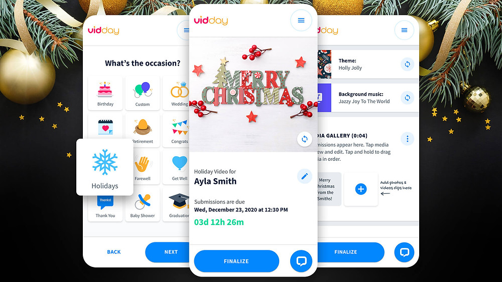 Step 1: Create a Holiday Event Page. VidDay creates a page that is dedicated to your video greeting. It's where all of your video clips and photos will be housed and will include all of the information relating to your holiday greeting. Everything you need in one place!