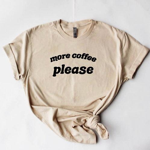 More Coffee Tee