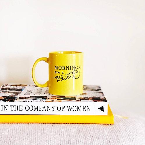 Mornings Are a B*tch Mug