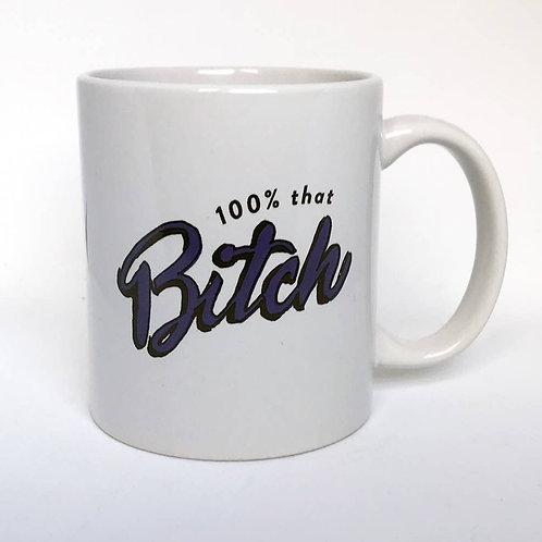100% that B*tch Mug