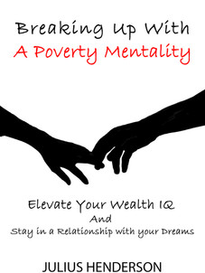 BREAKING UP WITH A POVERTY MENTALITY