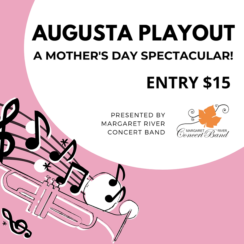 Augusta Playout - A Mother's Day spectacular!