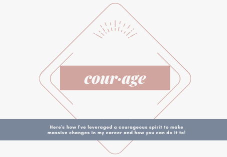 How to leverage courage throughout your career
