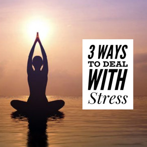 Stress: 3 Natural Ways to Deal with
