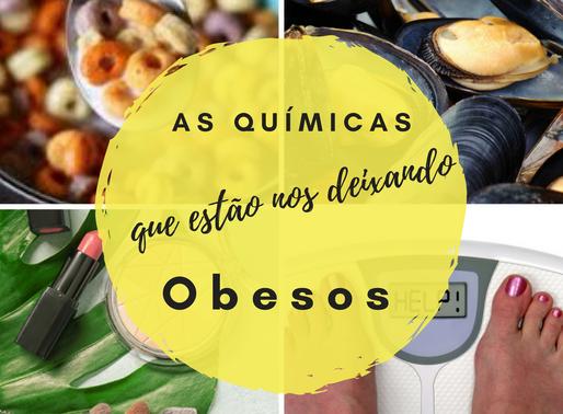As Químicas Que Estão Nos Deixando Obesos