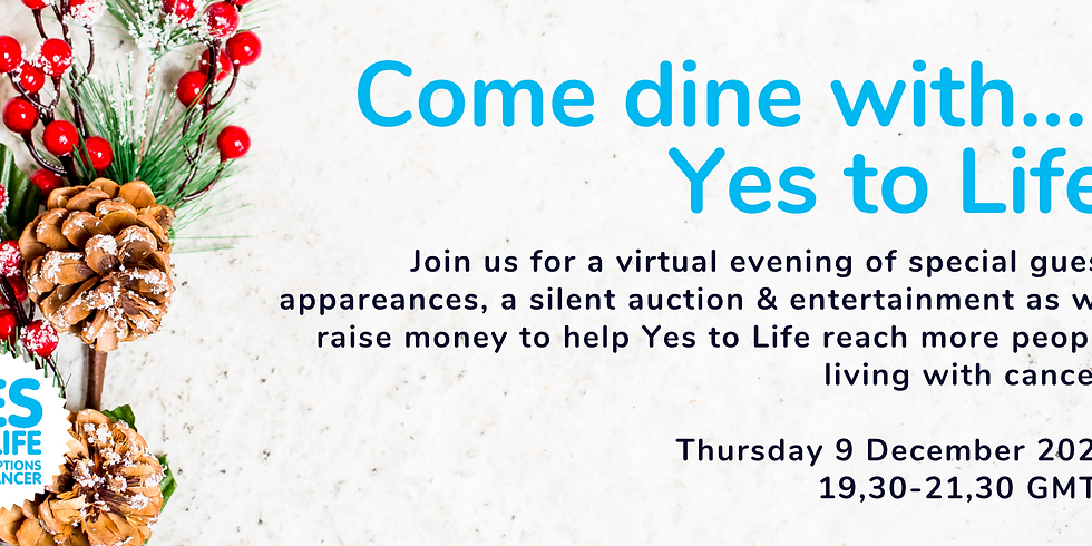 Come Dine with... Yes to Life 2021