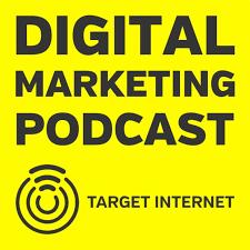 Target Internet Digital Marketing Podcast