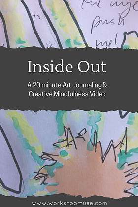 Inside Out: Art Journaling& Creative Mindfulness