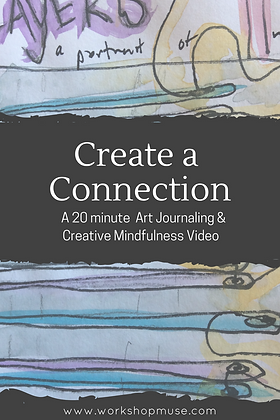 Create a Connection: Art Journaling & Creative Mindfulness