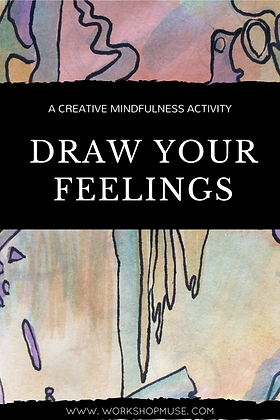 Draw Your Feelings- A creative mindfulness activity