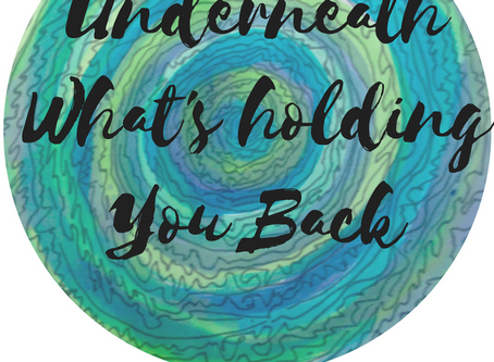 Underneath What's Holding You Back