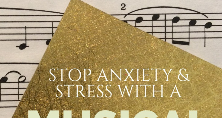Stop Anxiety & Stress With a Musical Mantra