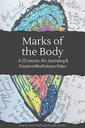 Marks of the Body: Art Journaling & Creative Mindfulness