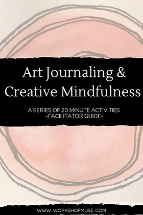 Facilitators Guide: Art Journaling & Creative Mindfulness