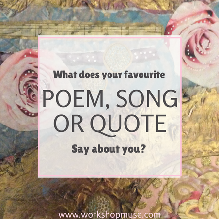What does your favourite poem, song or quote say about you?