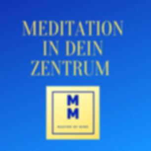 Meditation in dein Zentrum.jpg