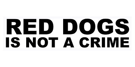 RED DOGS NOT A CRIME.png