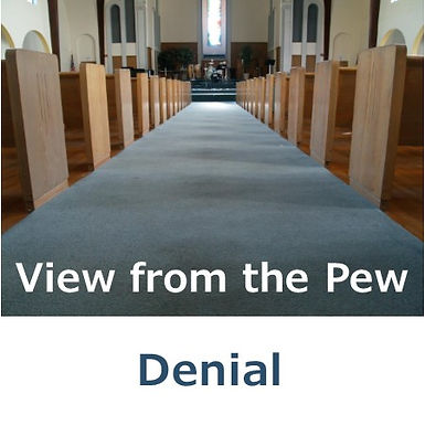 View from the Pew - Denial