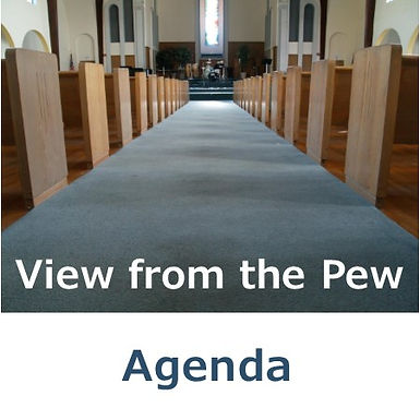 View from the Pew - Agenda