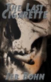 Author Jeb Bohn's suspenseful short story The Last Cigarette