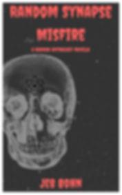 Jeb Bohn's horror anthology novella Random Synapse Misfire