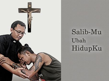 Salib-Mu Mengubah Hidupku