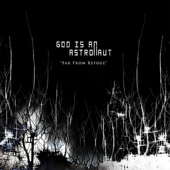 God is an Astronaut - Far From Refuge