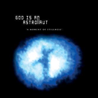 God is an Astronaut - A Moment of Stillness
