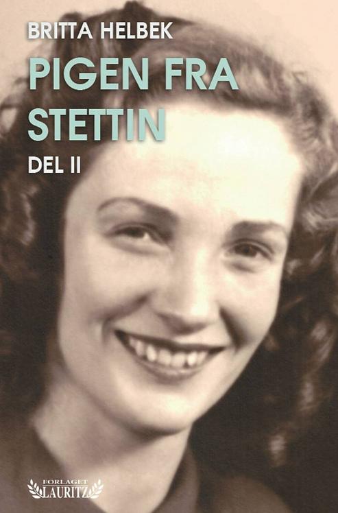 Britta Helbek: Pigen fra Stettin - del 2 (2017)
