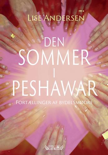 Lise Andersen: Den sommer i Peshawar (2018)
