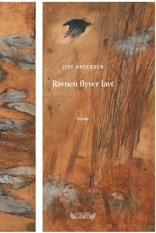 Lise Andersen: Ravnen flyver lavt (2019)