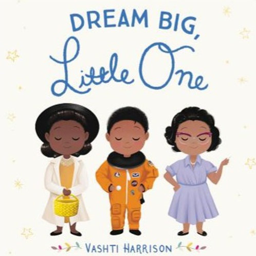 DREAM BIG, LITTLE ONE Board Book