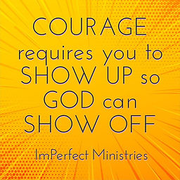 ImPerfect Ministries Courage