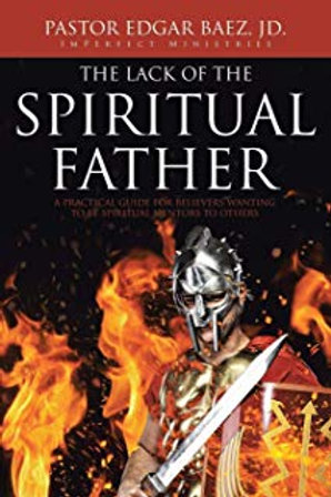 The Lack of the Spiritual Father