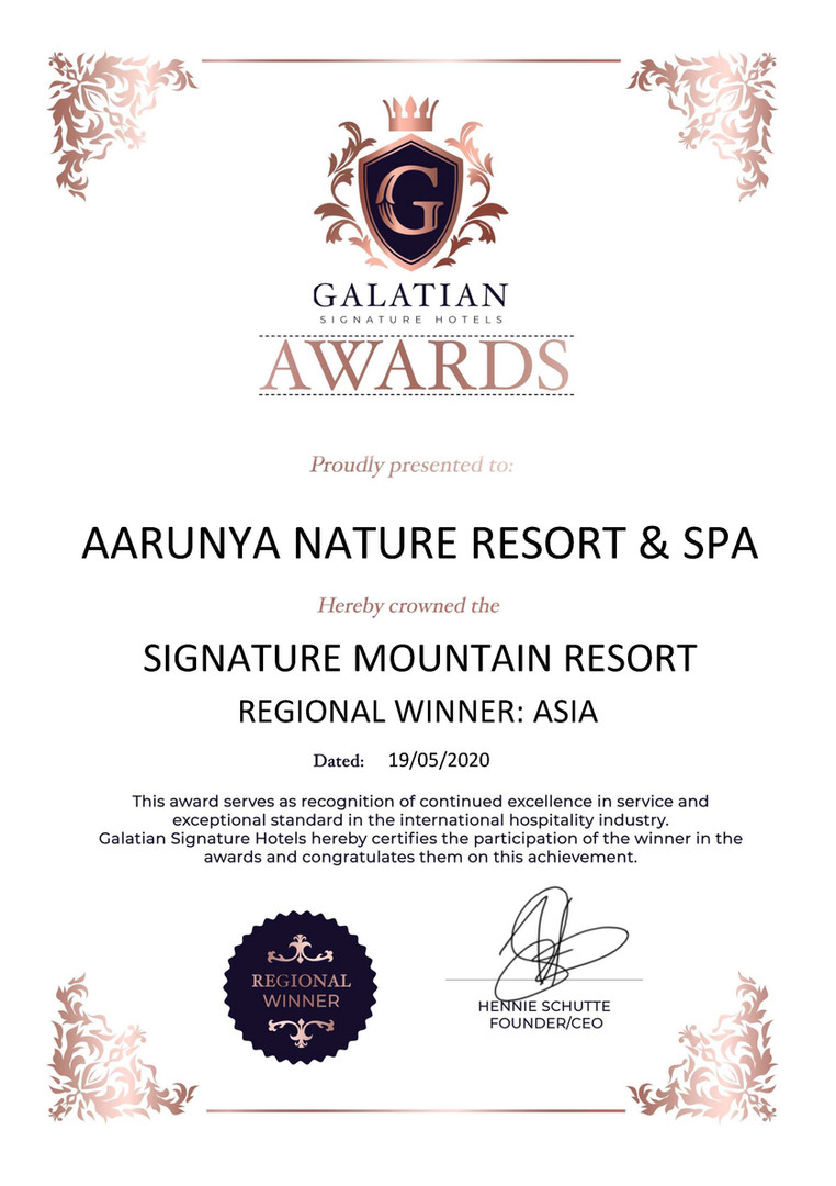 Aarunya Nature Resort & Spa is officially crowned as the Signature Mountain Resort and Regional Winner in Asia by Galatian Signature Hotel Awards.