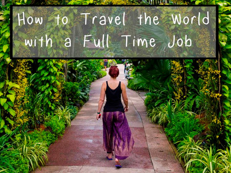 How to work full time and travel the world