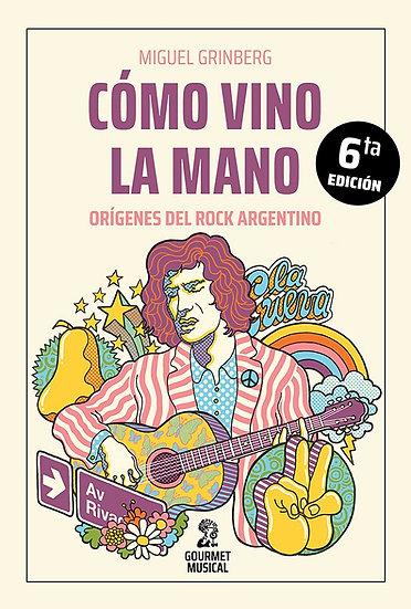 CÓMO VINO LA MANO (6ta. Ed. CORREGIDA Y AMPLIADA). GRINBERG, MIGUEL