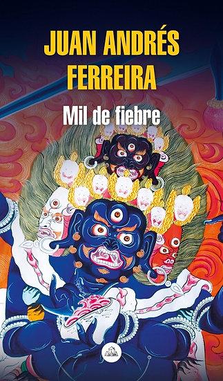 MIL DE FIEBRE. FERREIRA, JUAN ANDRÉS