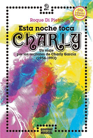 ESTA NOCHE TOCA CHARLY (SEGUNDA EDICIÓN AMPLIADA). DI PIETRO, ROQUE