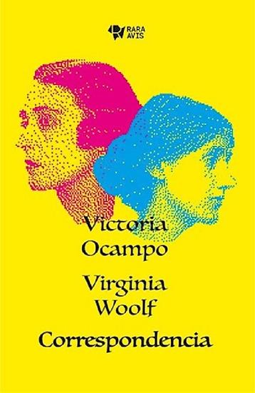 CORRESPONDENCIA. OCAMPO, VICTORIA - WOOLF, VIRGINIA