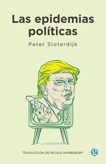 LAS EPIDEMIAS POLÍTICAS. SLOTERDIJK, PETER