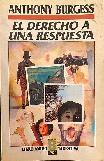 EL DERECHO A UNA RESPUESTA. BURGESS, ANTHONY