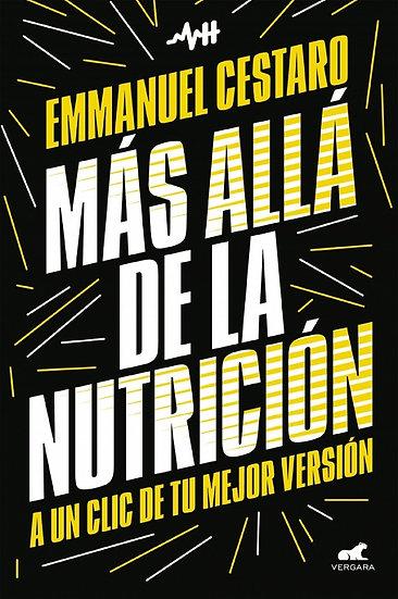 MÁS ALLÁ DE LA NUTRICIÓN. CESTARO, EMMANUEL