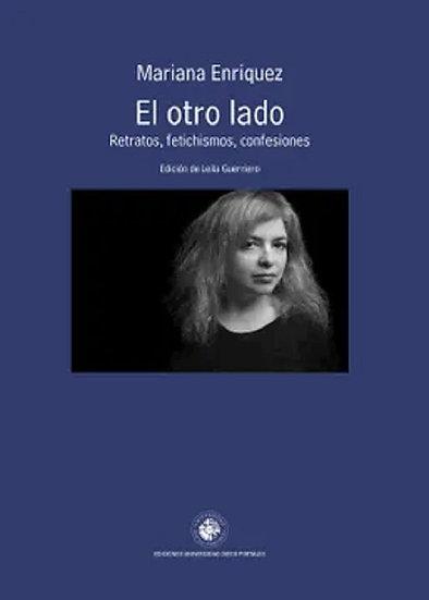 EL OTRO LADO: RETRATOS, FETICHISMOS, CONFESIONES. ENRIQUEZ, MARIANA