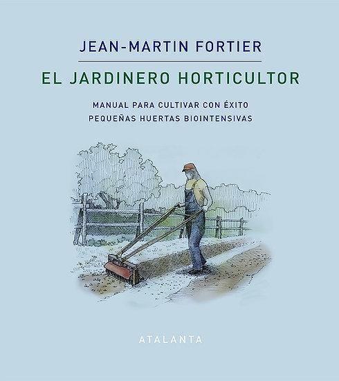 EL JARDINERO HORTICULTOR. FORTIER, JEAN-MARTIN